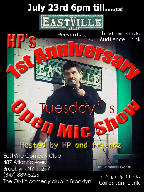 Come on down 7/23rd and celebrate my 1 year anniversary doing the Tuesday Open Mic in Brooklyn at EastVille Comedy Club. My open mic has always been enjoyed by both audience and participating comedians so come on down and be part of something GREAT!